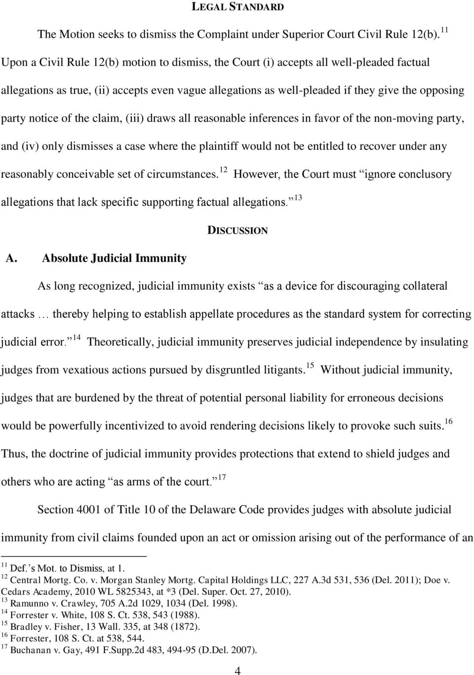 notice of the claim, (iii) draws all reasonable inferences in favor of the non-moving party, and (iv) only dismisses a case where the plaintiff would not be entitled to recover under any reasonably