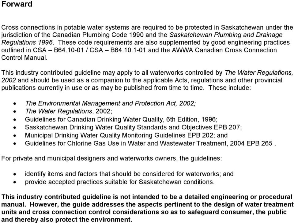 This industry contributed guideline may apply to all waterworks controlled by The Water Regulations, 2002 and should be used as a companion to the applicable Acts, regulations and other provincial