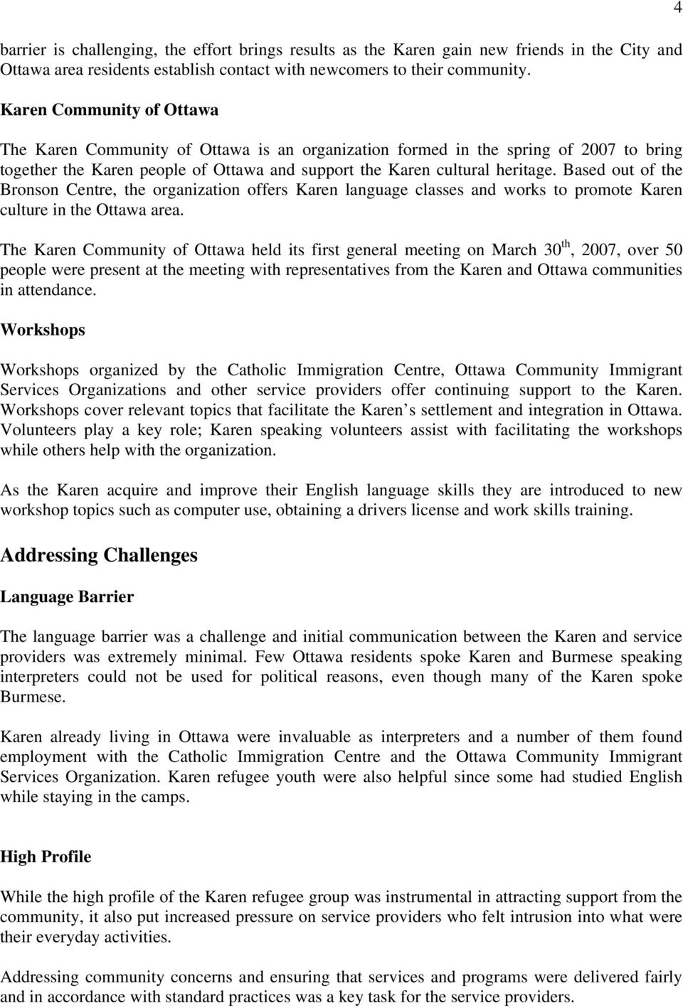 Based out of the Bronson Centre, the organization offers Karen language classes and works to promote Karen culture in the Ottawa area.