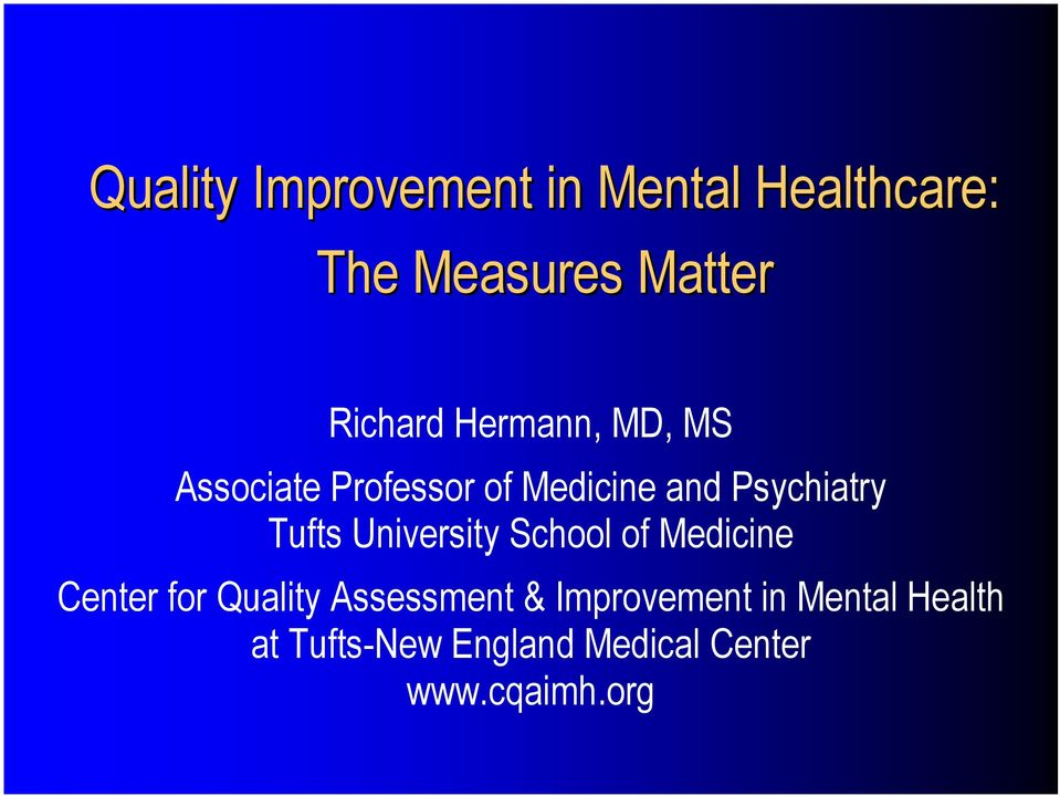 University School of Medicine Center for Quality Assessment &