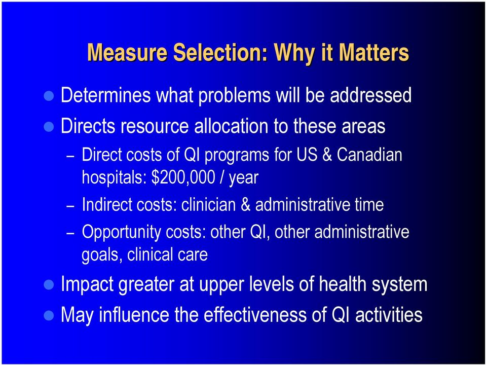 Indirect costs: clinician & administrative time Opportunity costs: other QI, other administrative