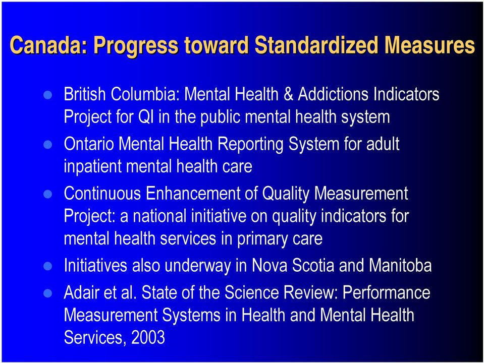 Measurement Project: a national initiative on quality indicators for mental health services in primary care Initiatives also underway