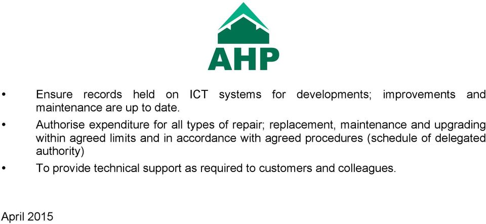 Authorise expenditure for all types of repair; replacement, maintenance and upgrading