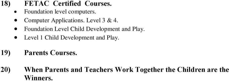 Foundation Level Child Development and Play.