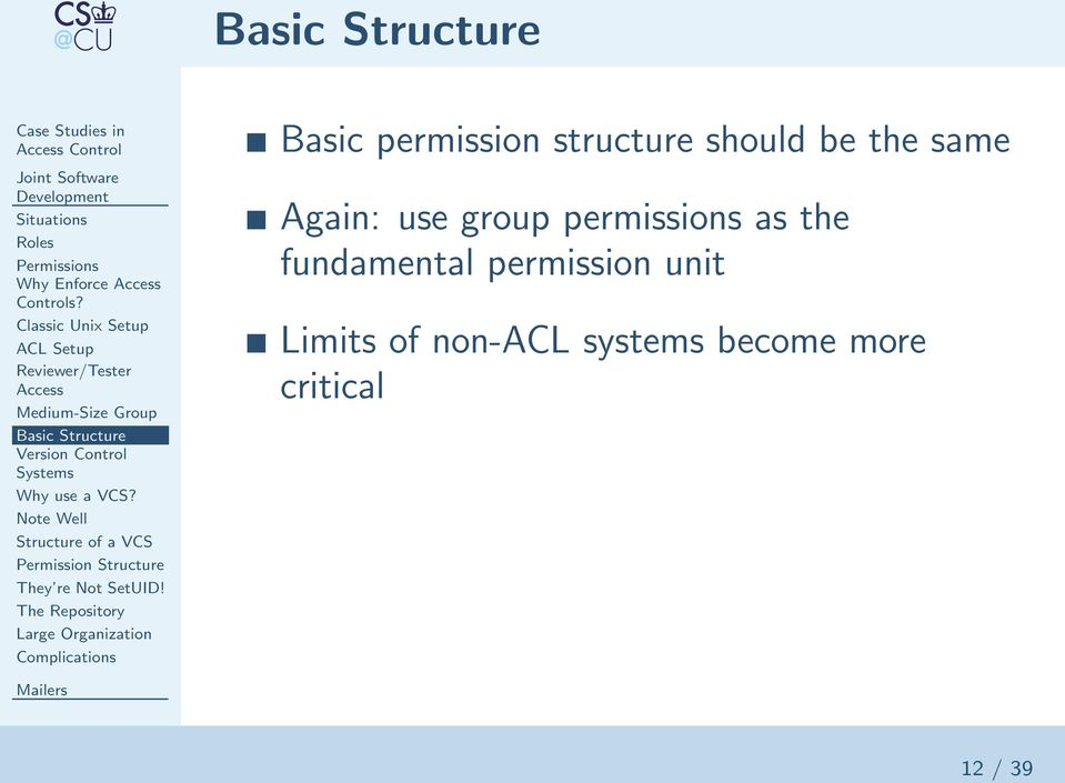 VCS? Note Well Structure of a VCS Permission Structure They re Not SetUID!