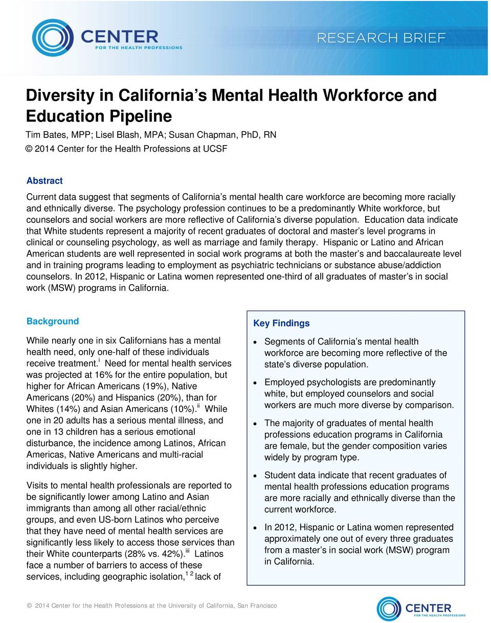 diverse. The psychology profession continues to be a predominantly White workforce, but counselors and social workers are more reflective of California s diverse population.