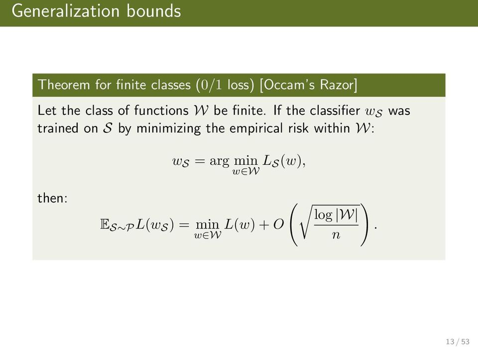 If the classifier w S was trained on S by minimizing the empirical