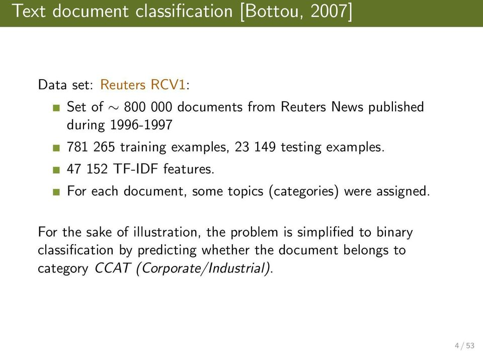 For each document, some topics (categories) were assigned.