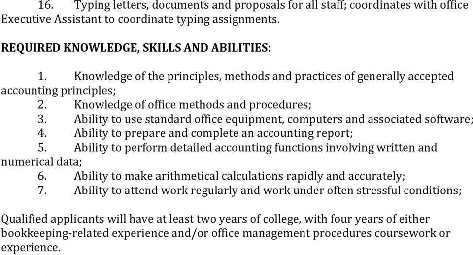Ability to use standard office equipment, computers and associated software; 4. Ability to prepare and complete an accounting report; 5.