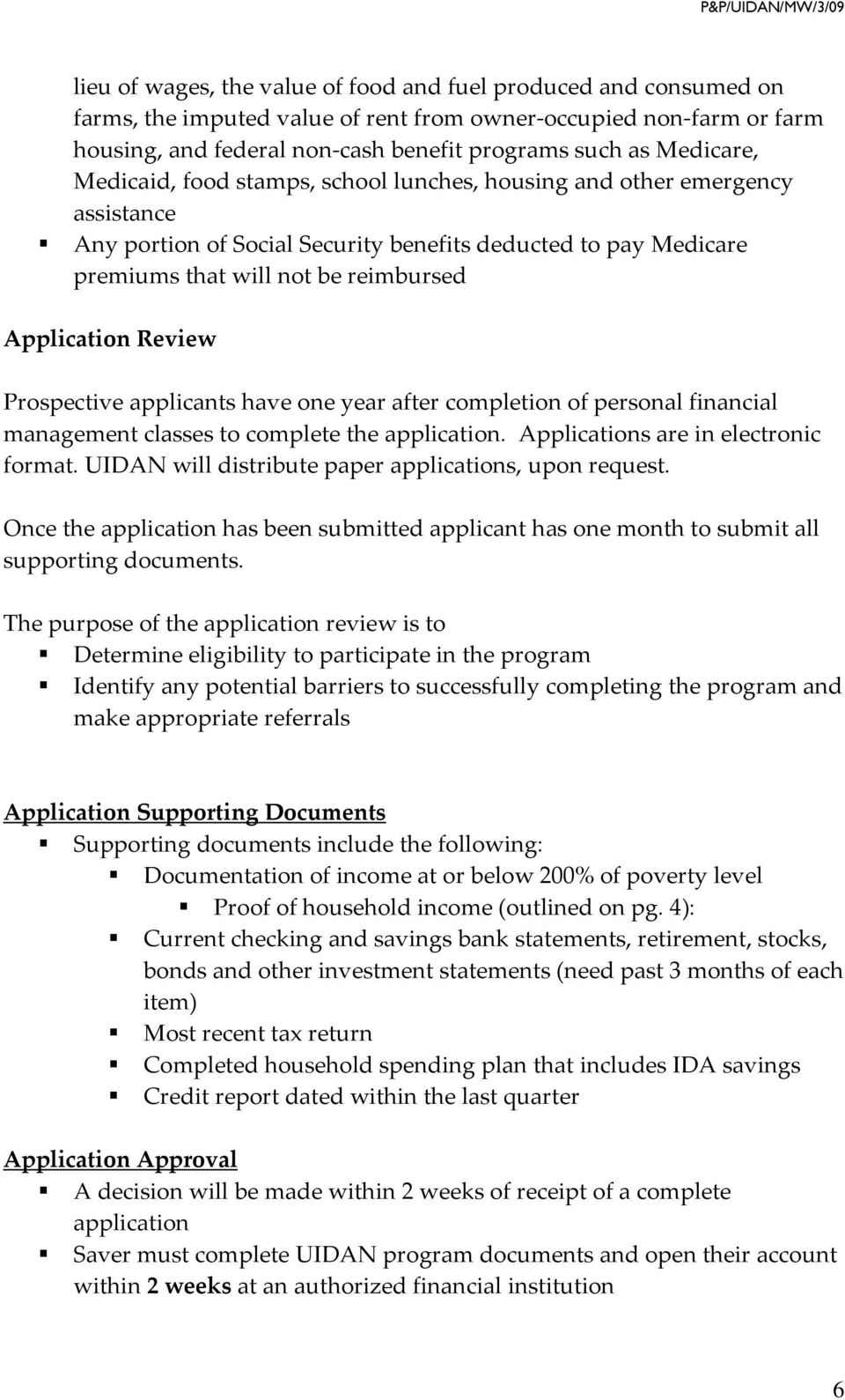 Application Review Prospective applicants have one year after completion of personal financial management classes to complete the application. Applications are in electronic format.