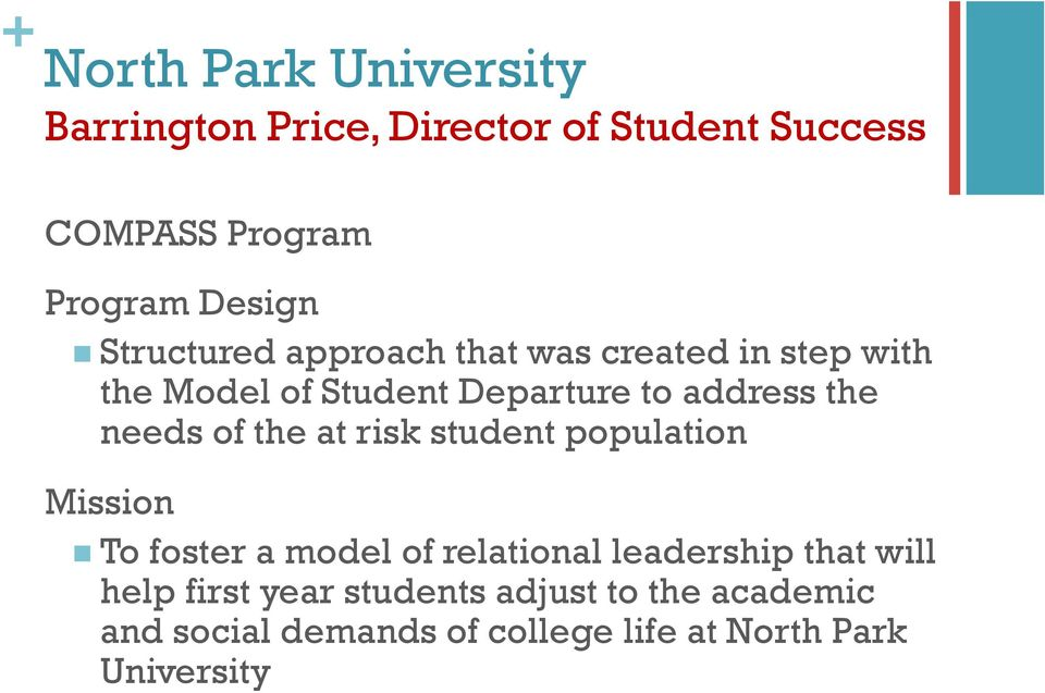 of the at risk student population Mission n To foster a model of relational leadership that will help