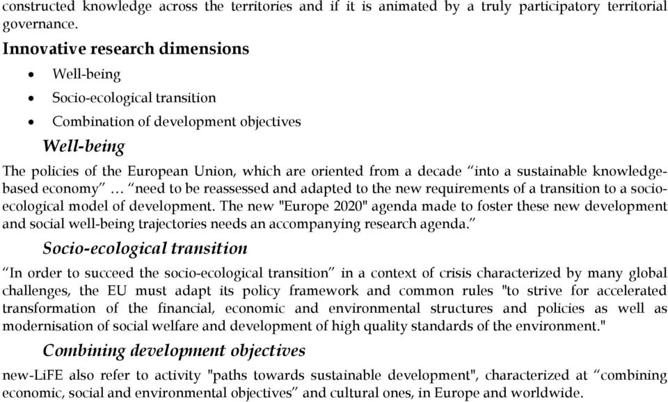 sustainable knowledgebased economy need to be reassessed and adapted to the new requirements of a transition to a socioecological model of development.