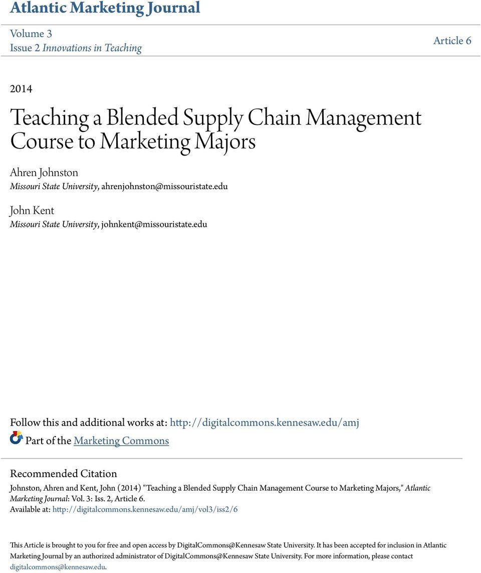 "edu/amj Part of the Marketing Commons Recommended Citation Johnston, Ahren and Kent, John (2014) ""Teaching a Blended Supply Chain Management Course to Marketing Majors,"" Atlantic Marketing Journal:"