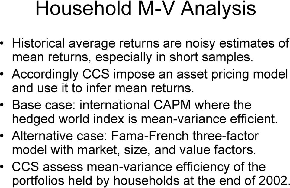 Base case: international CAPM where the hedged world index is mean-variance efficient.
