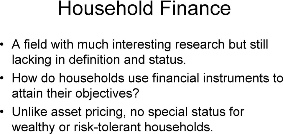 How do households use financial instruments to attain their