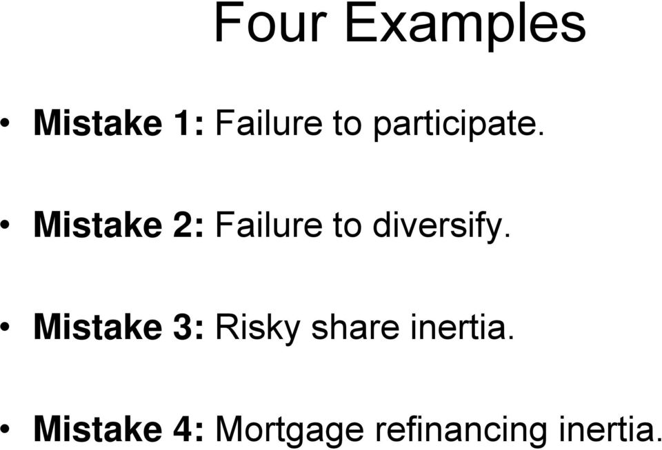 Mistake 2: Failure to diversify.