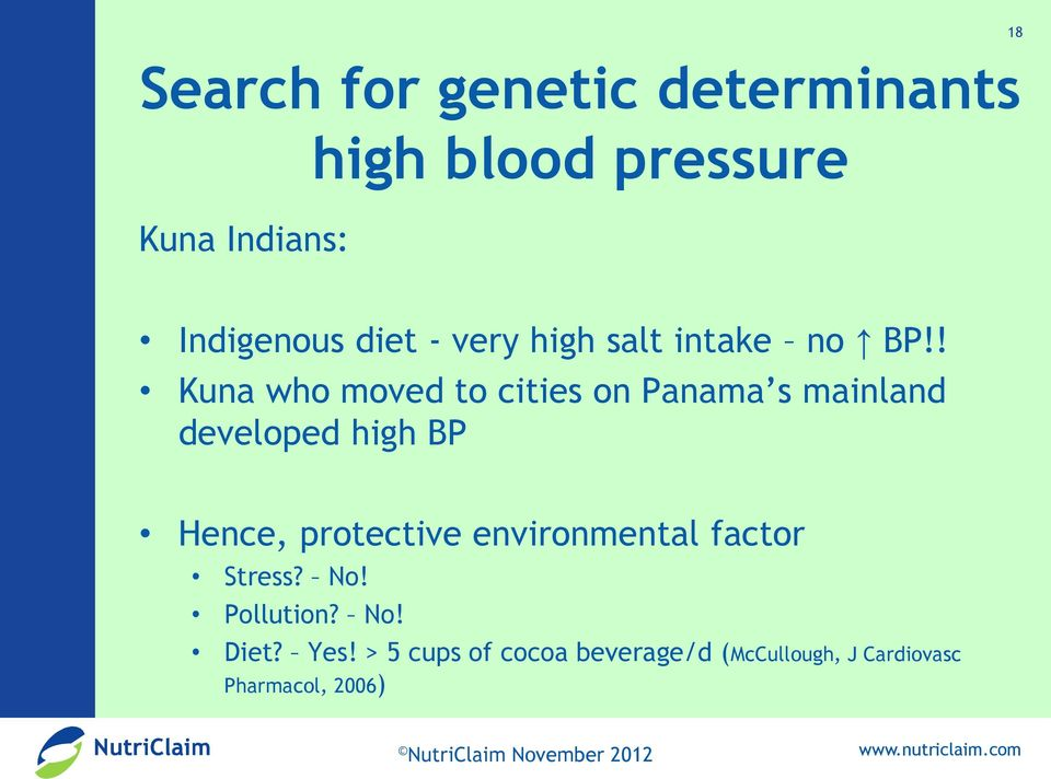 ! Kuna who moved to cities on Panama s mainland developed high BP Hence,