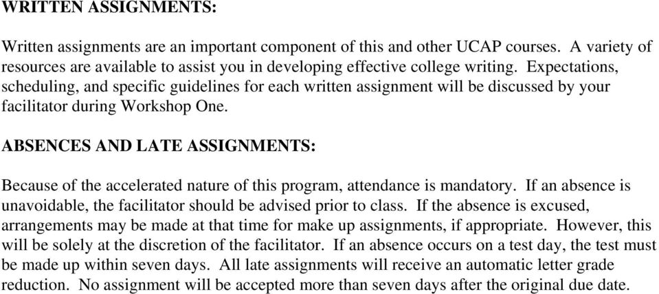 ABSENCES AND LATE ASSIGNMENTS: Because of the accelerated nature of this program, attendance is mandatory. If an absence is unavoidable, the facilitator should be advised prior to class.