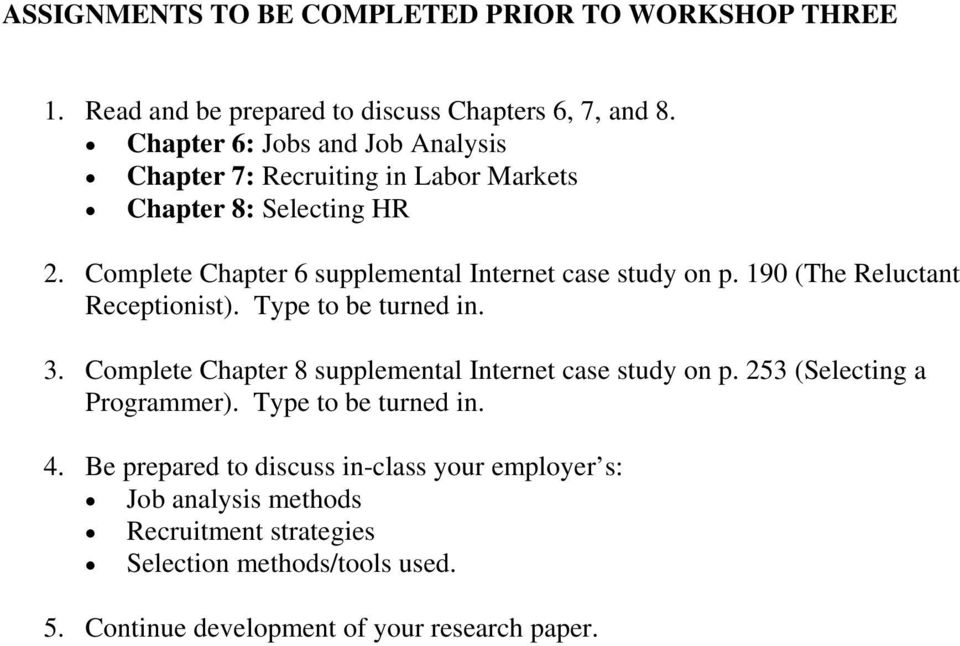 Complete Chapter 6 supplemental Internet case study on p. 190 (The Reluctant Receptionist). Type to be turned in. 3.