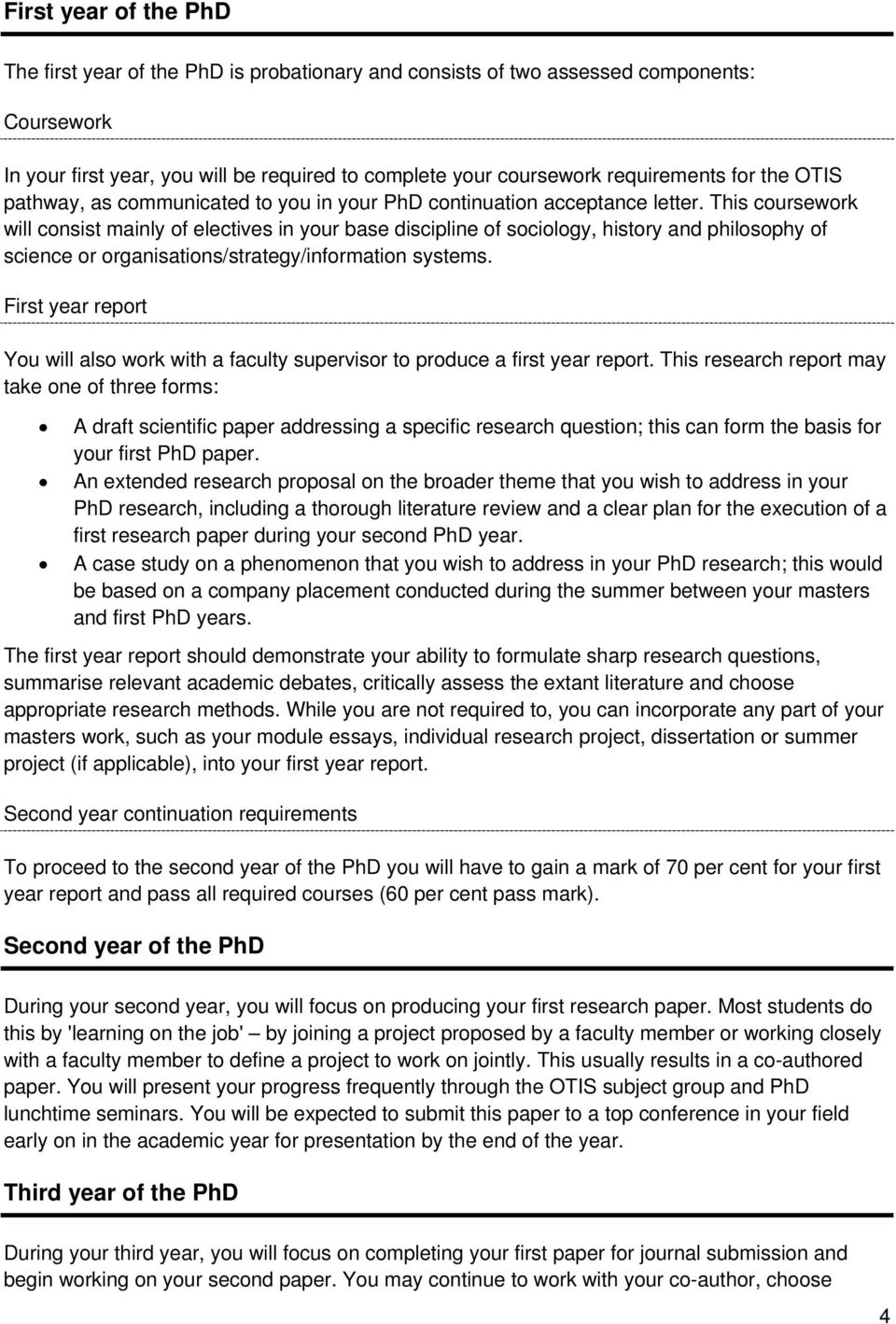 This coursework will consist mainly of electives in your base discipline of sociology, history and philosophy of science or organisations/strategy/information systems.