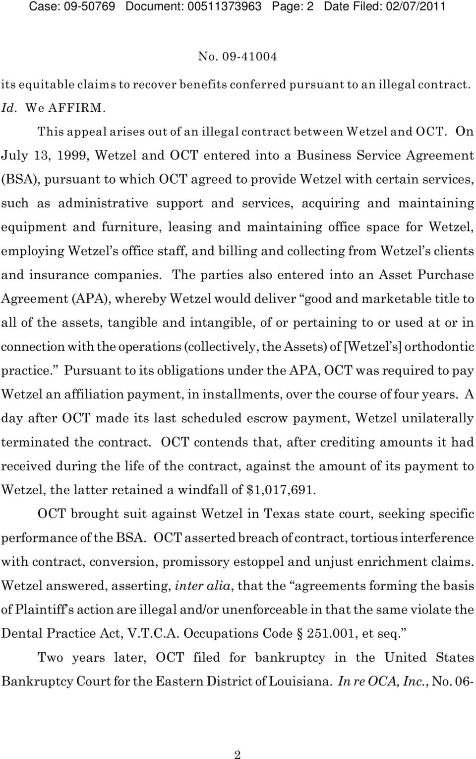 On July 13, 1999, Wetzel and OCT entered into a Business Service Agreement (BSA), pursuant to which OCT agreed to provide Wetzel with certain services, such as administrative support and services,