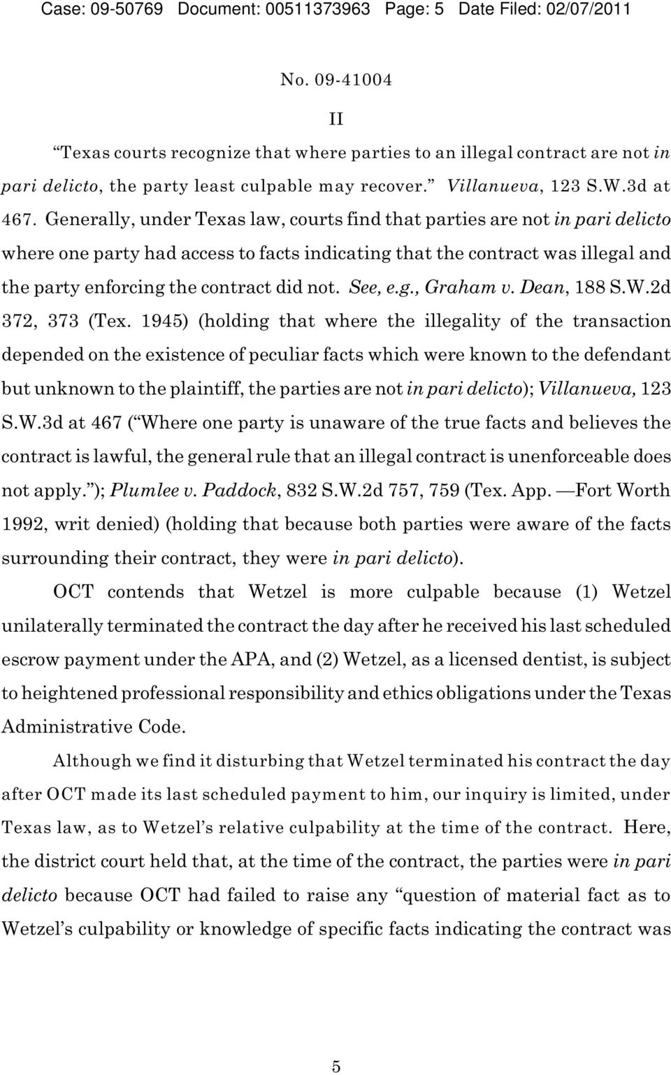 Generally, under Texas law, courts find that parties are not in pari delicto where one party had access to facts indicating that the contract was illegal and the party enforcing the contract did not.