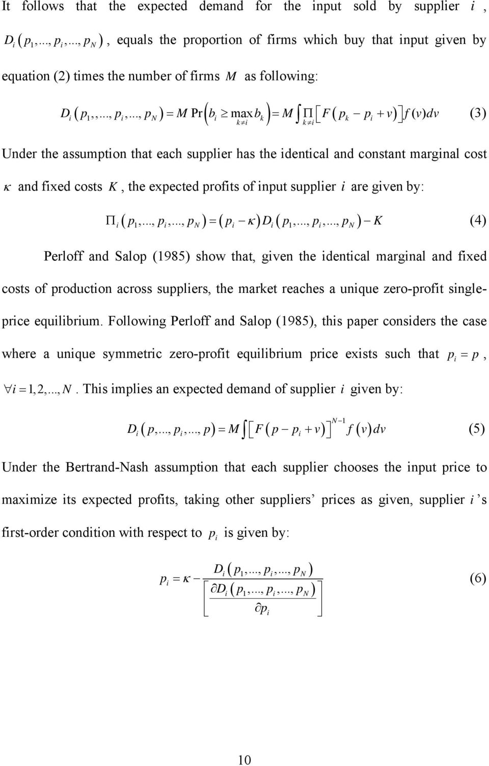 .., p = M Pr b max b = M Π F p p + v f( v) dv (3) i 1 i N i k k i k i k i Under the assumption that each supplier has the identical and constant marginal cost κ and fixed costs K, the expected