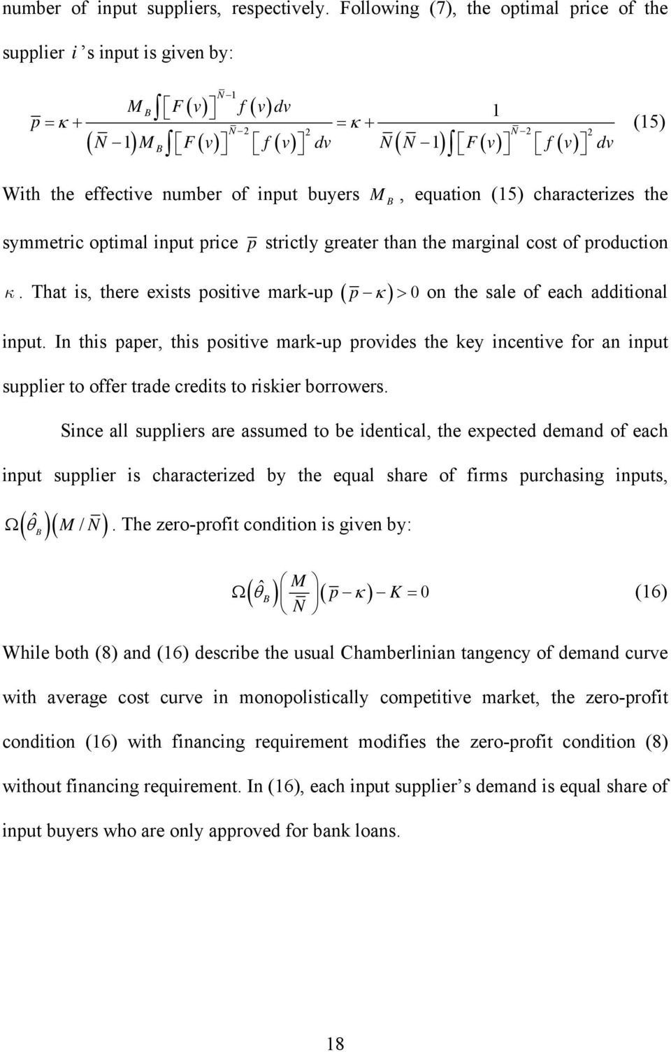 effective number of input buyers M B, equation (15) characterizes the symmetric optimal input price p strictly greater than the marginal cost of production κ.