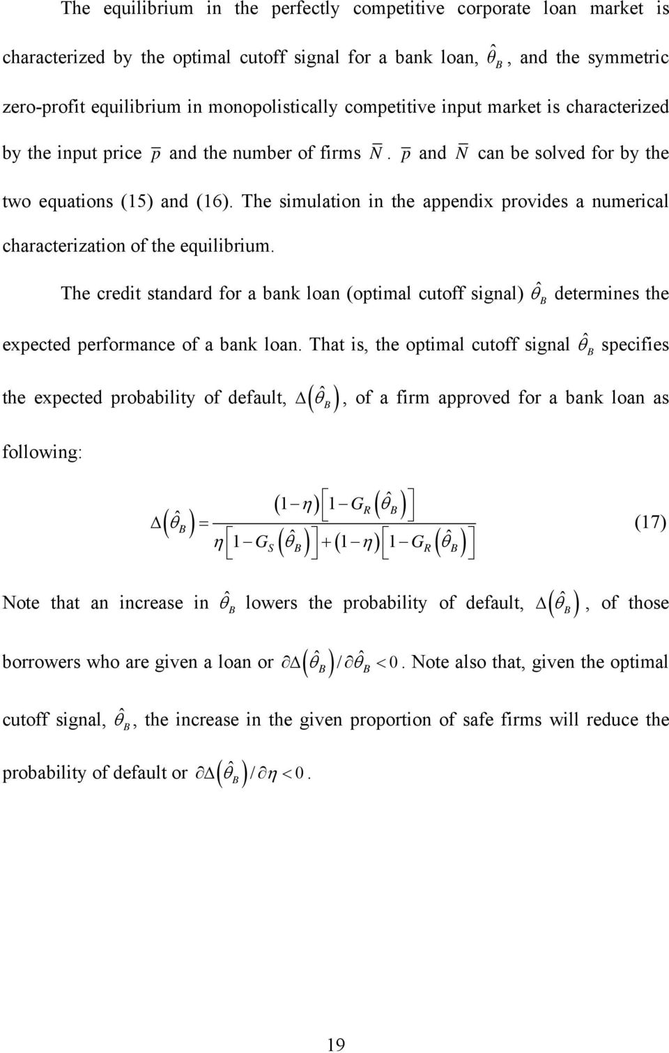 The simulation in the appendix provides a numerical characterization of the equilibrium.