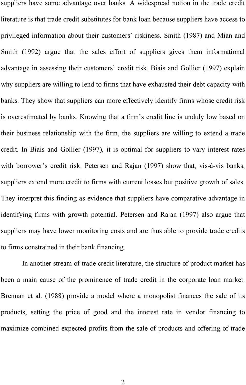 Smith (1987) and Mian and Smith (1992) argue that the sales effort of suppliers gives them informational advantage in assessing their customers credit risk.