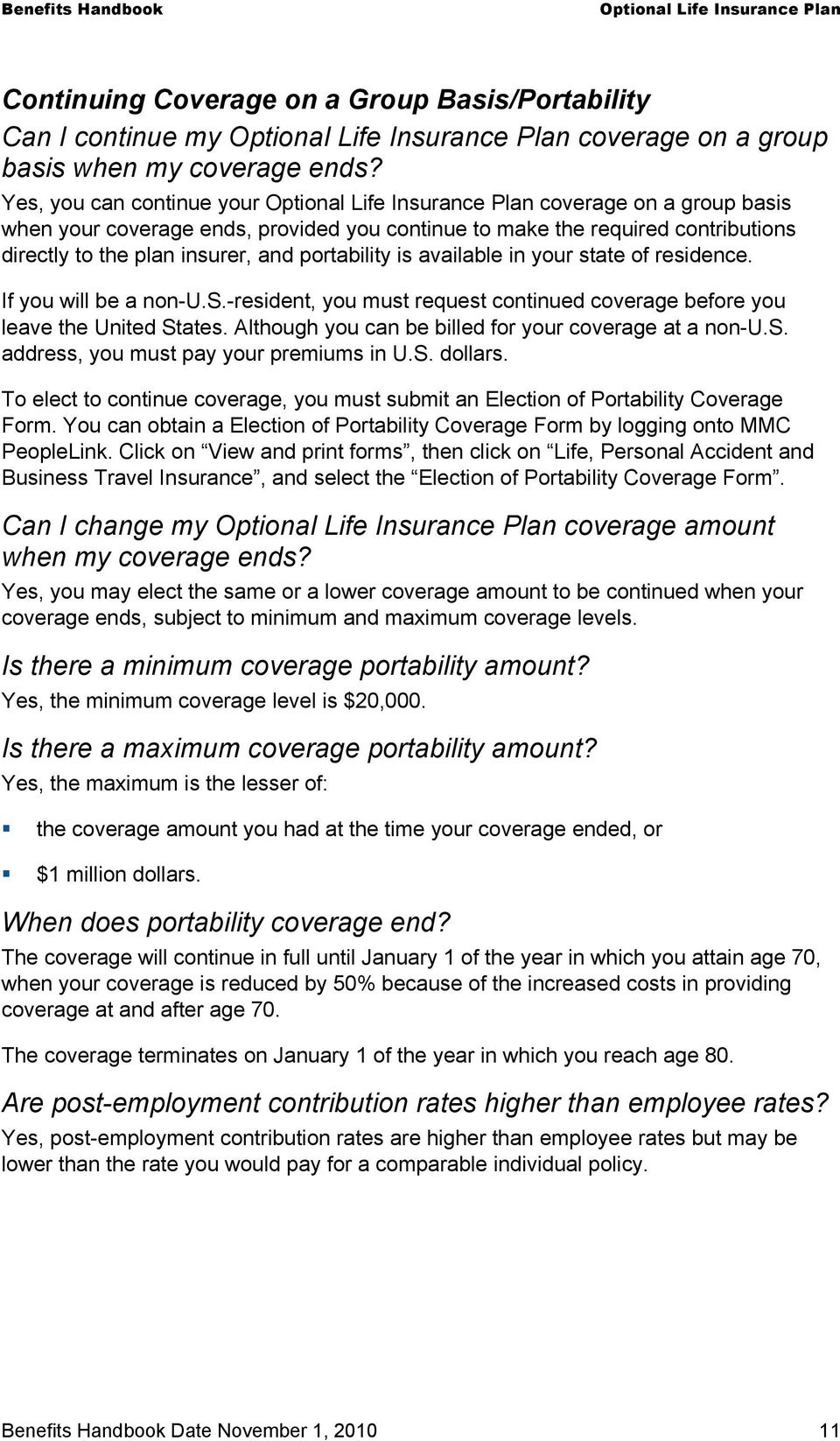 your state of residence. If you will be a non-u.s.-resident, you must request continued coverage before you leave the United States. Although you can be billed for your coverage at a non-u.s. address, you must pay your premiums in U.