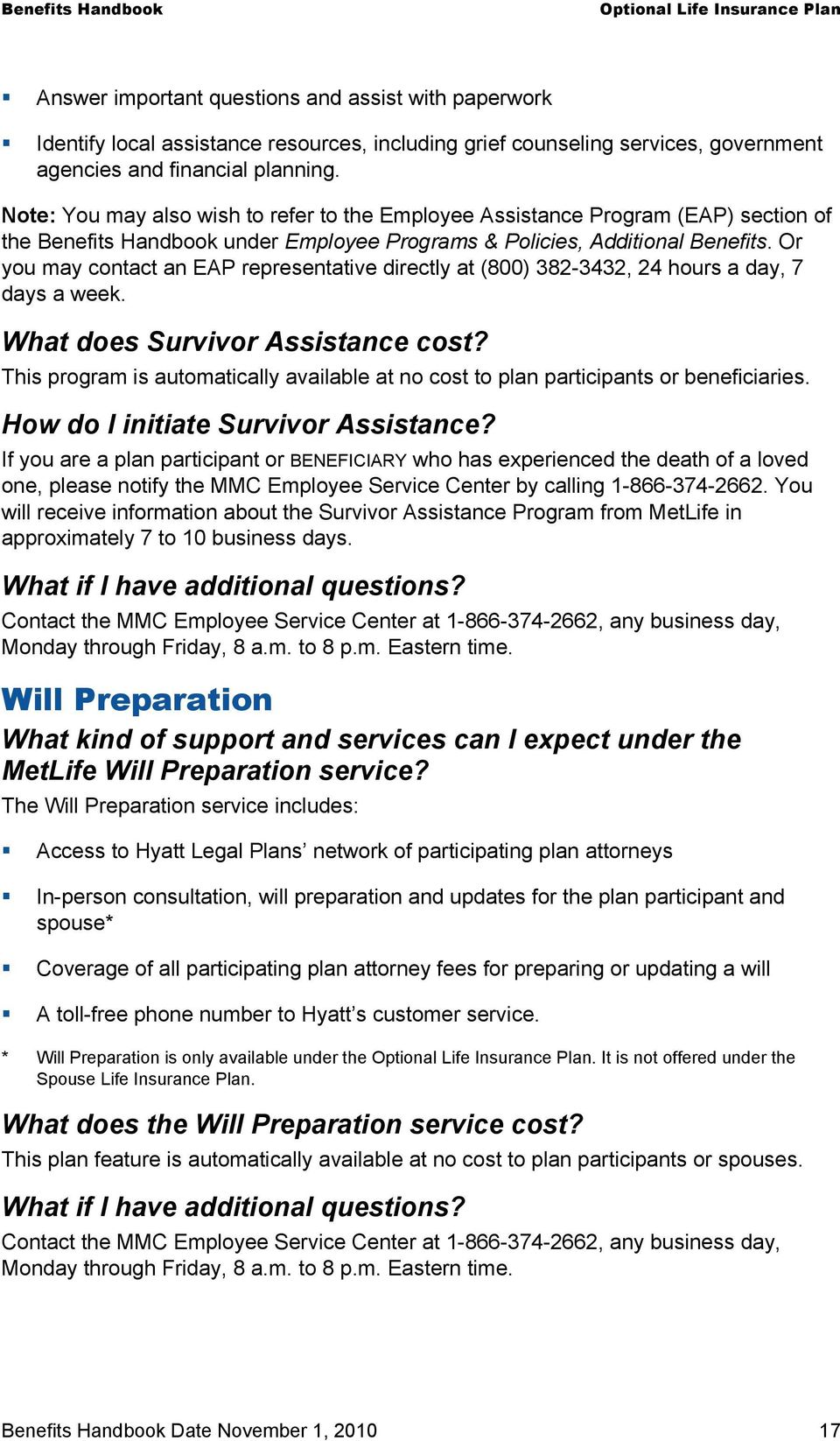 Or you may contact an EAP representative directly at (800) 382-3432, 24 hours a day, 7 days a week. What does Survivor Assistance cost?