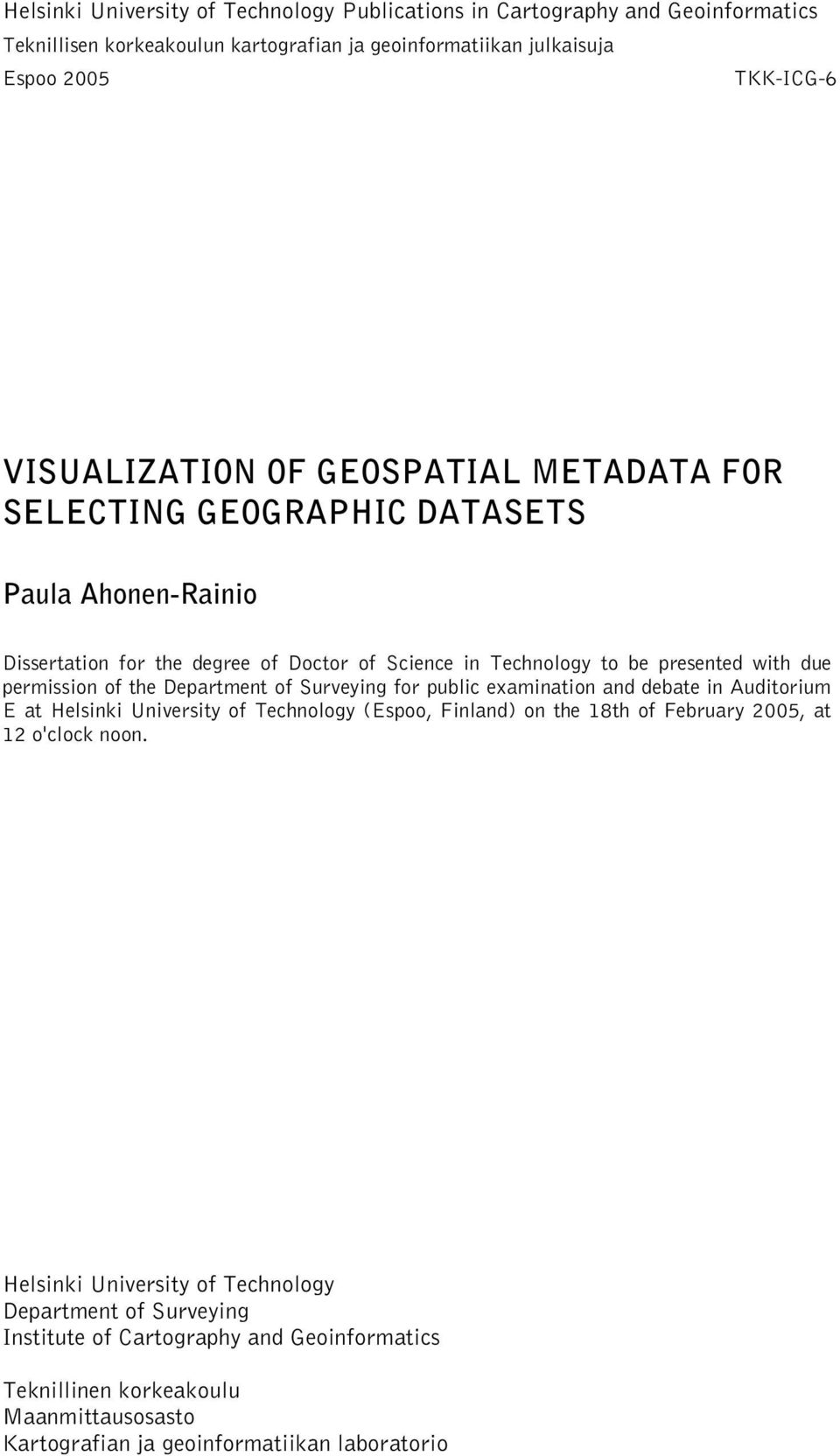 permission of the Department of Surveying for public examination and debate in Auditorium E at Helsinki University of Technology (Espoo, Finland) on the 18th of February 2005, at 12