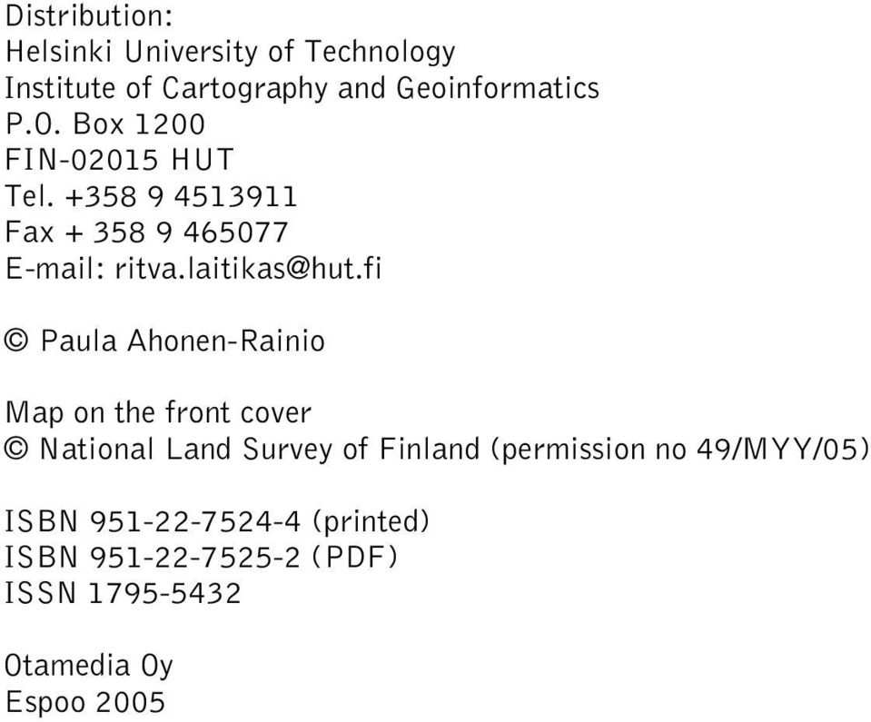 fi Paula Ahonen-Rainio Map on the front cover National Land Survey of Finland (permission no