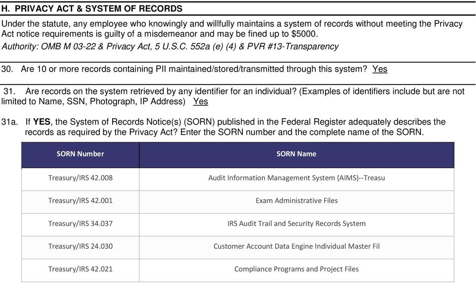 Are 10 or more records containing PII maintained/stored/transmitted through this system? 31. Are records on the system retrieved by any identifier for an individual?