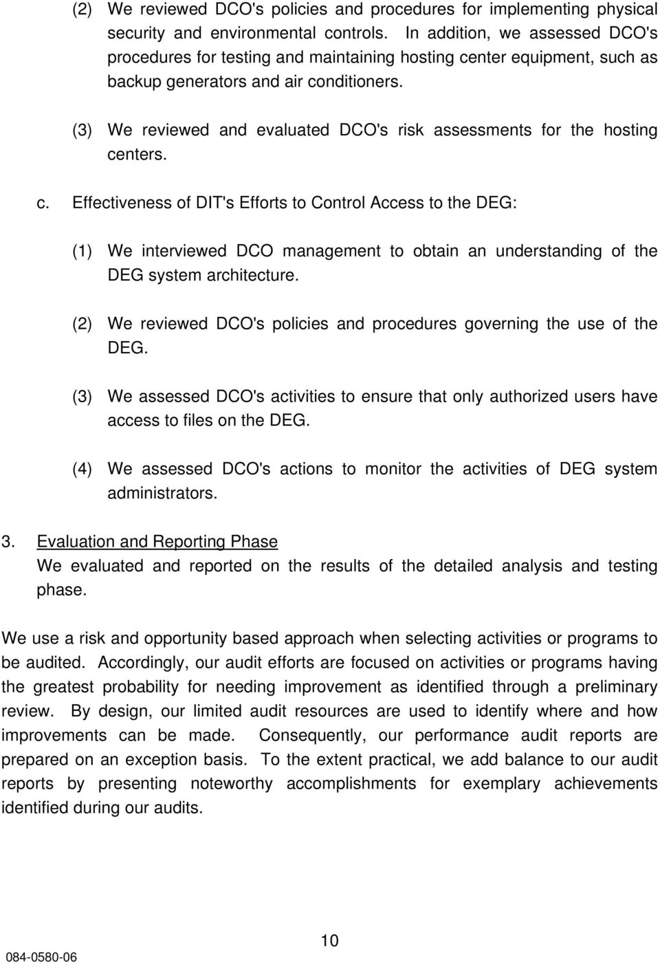 (3) We reviewed and evaluated DCO's risk assessments for the hosting ce