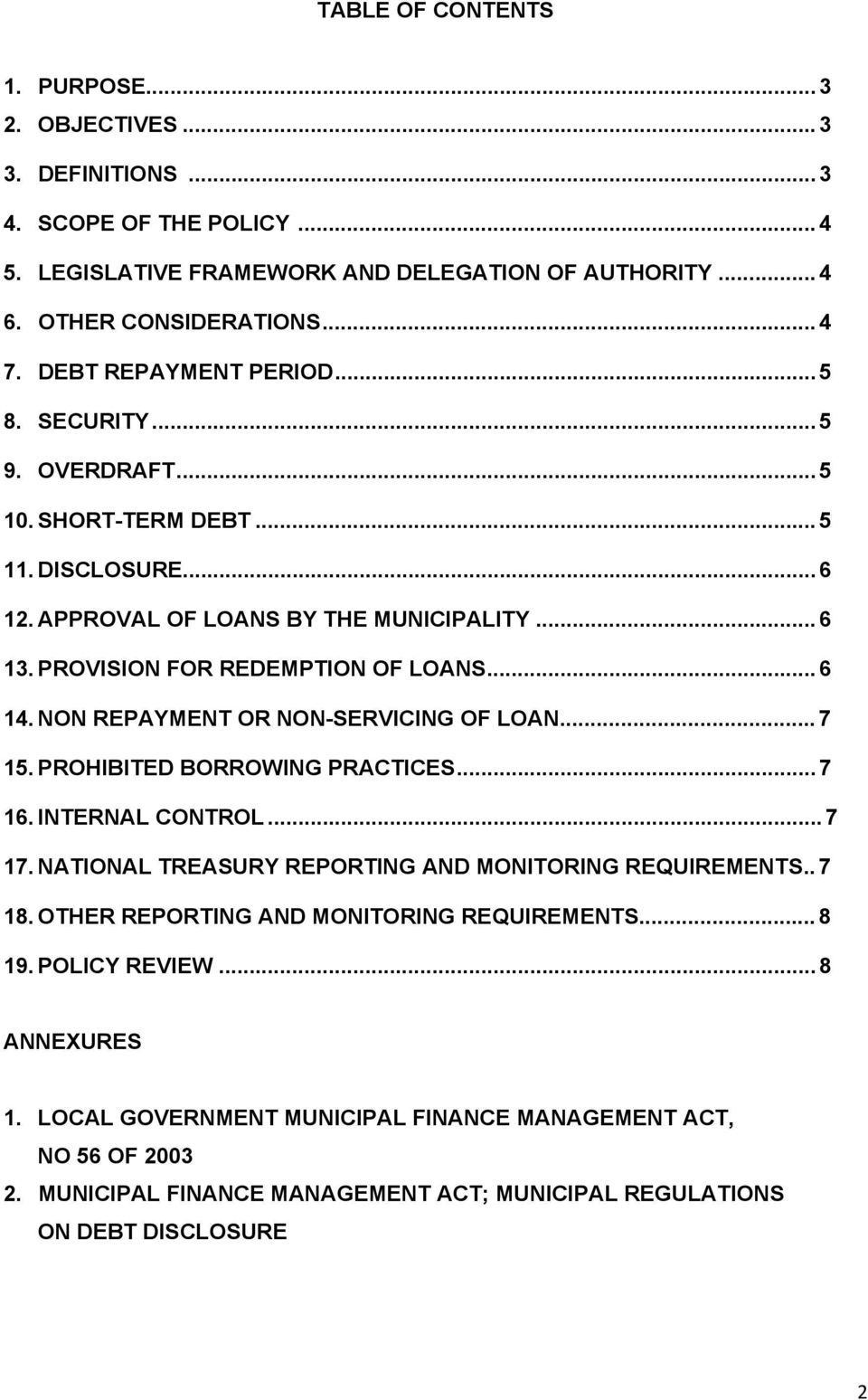 NON REPAYMENT OR NON-SERVICING OF LOAN... 7 5. PROHIBITED BORROWING PRACTICES... 7 6. INTERNAL CONTROL... 7 7. NATIONAL TREASURY REPORTING AND MONITORING REQUIREMENTS.. 7 8.