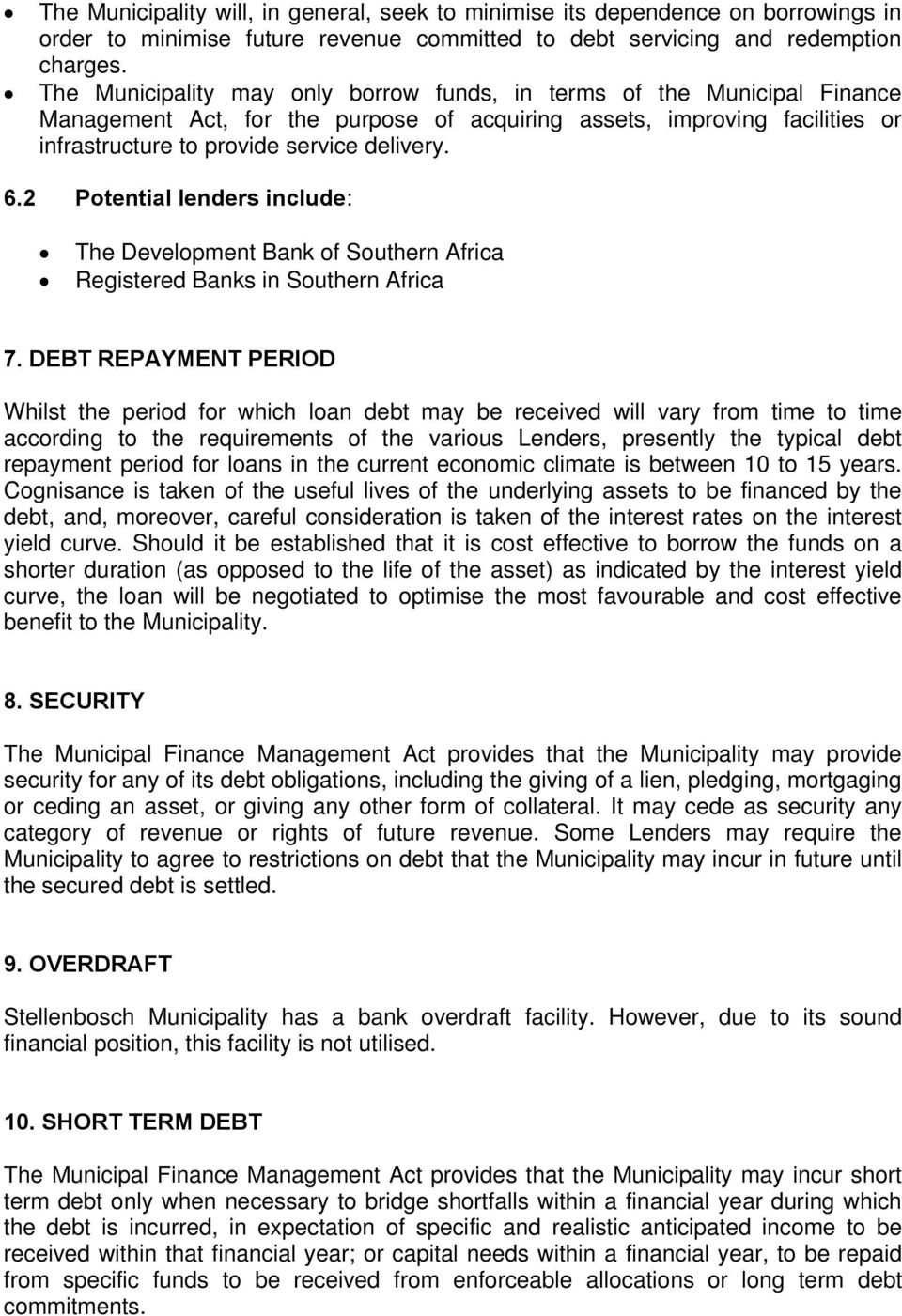 2 Potential lenders include: The Development Bank of Southern Africa Registered Banks in Southern Africa 7.