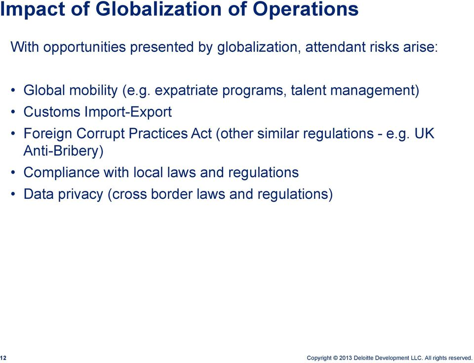 expatriate programs, talent management) Customs Import-Export Foreign Corrupt Practices Act