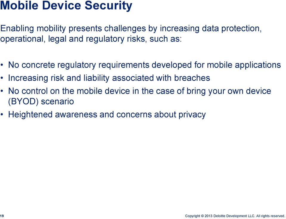 mobile applications Increasing risk and liability associated with breaches No control on the mobile