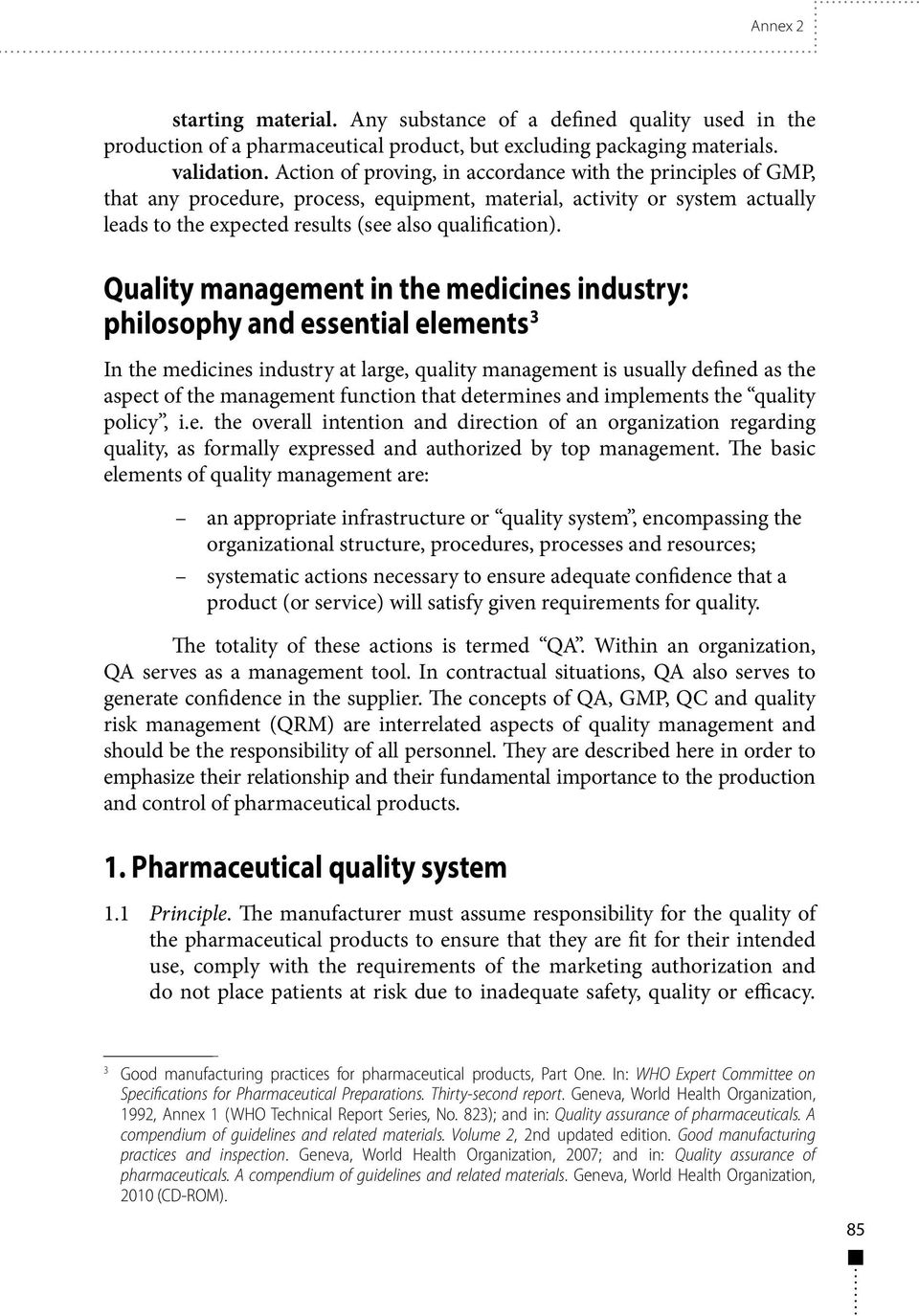Quality management in the medicines industry: philosophy and essential elements 3 In the medicines industry at large, quality management is usually defined as the aspect of the management function