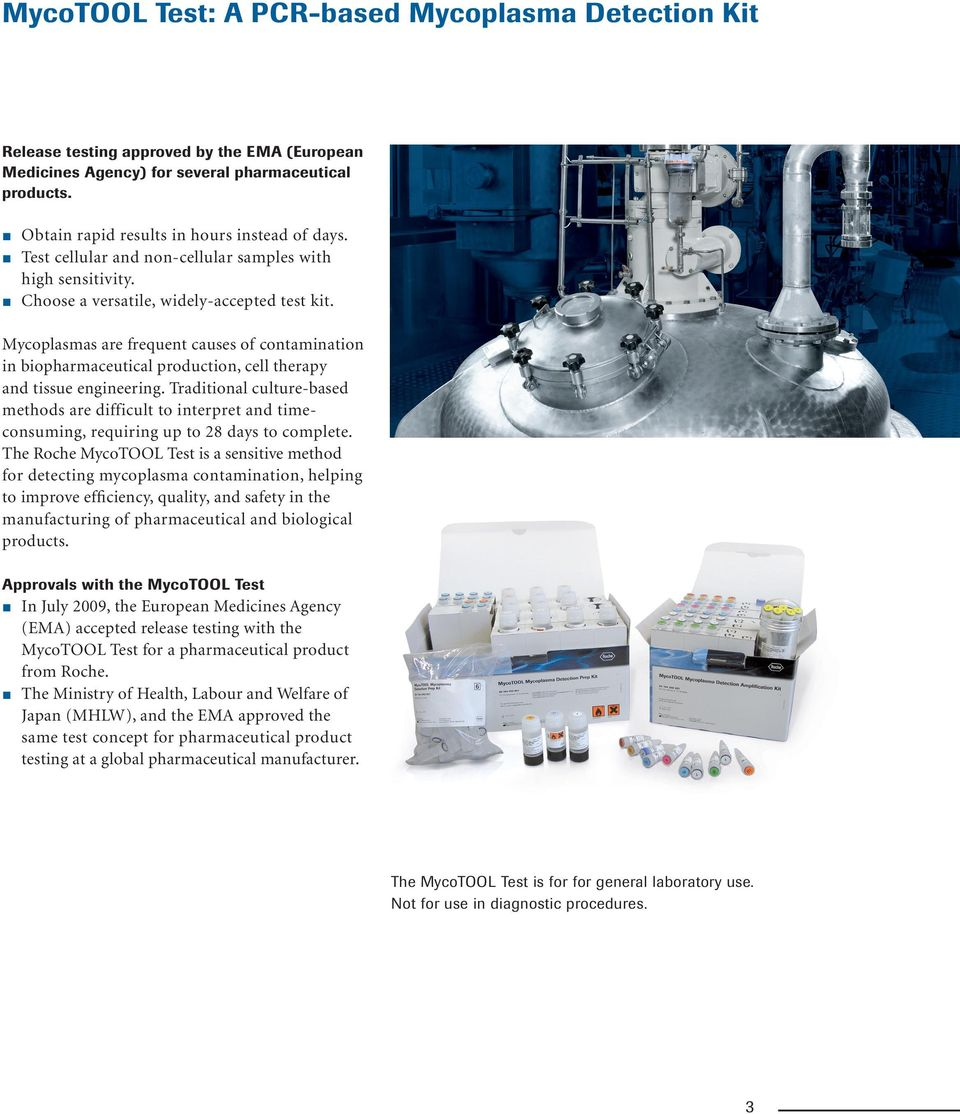 Mycoplasmas are frequent causes of contamination in biopharmaceutical production, cell therapy and tissue engineering.