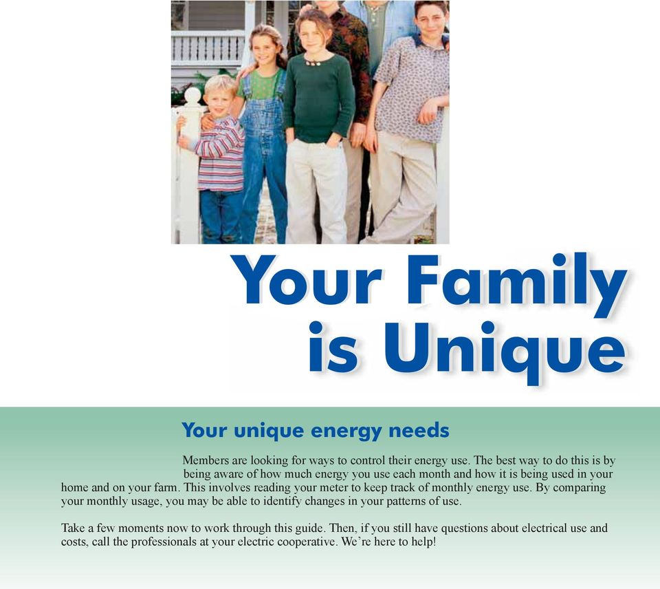 This involves reading your meter to keep track of monthly energy use.