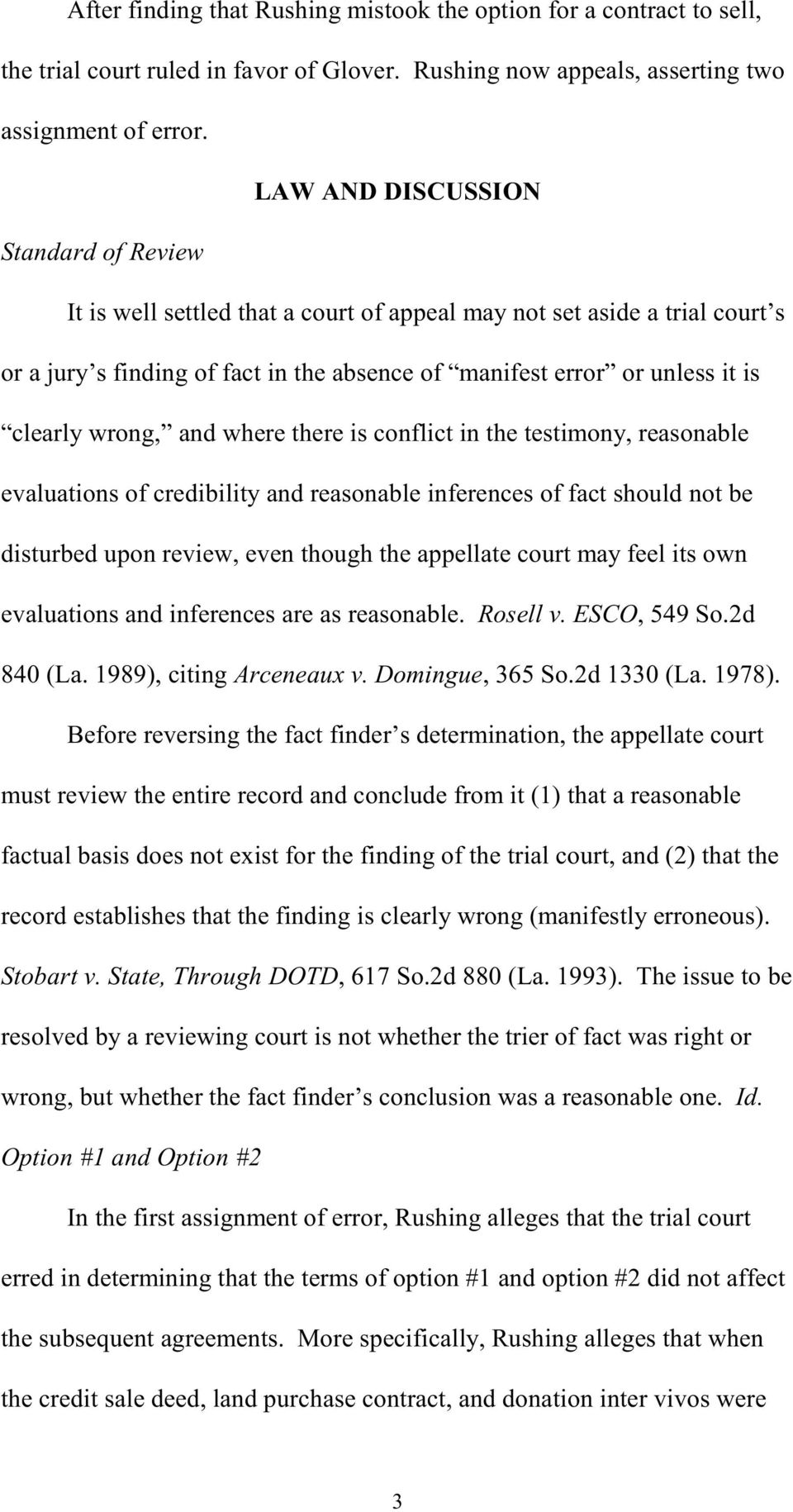 wrong, and where there is conflict in the testimony, reasonable evaluations of credibility and reasonable inferences of fact should not be disturbed upon review, even though the appellate court may