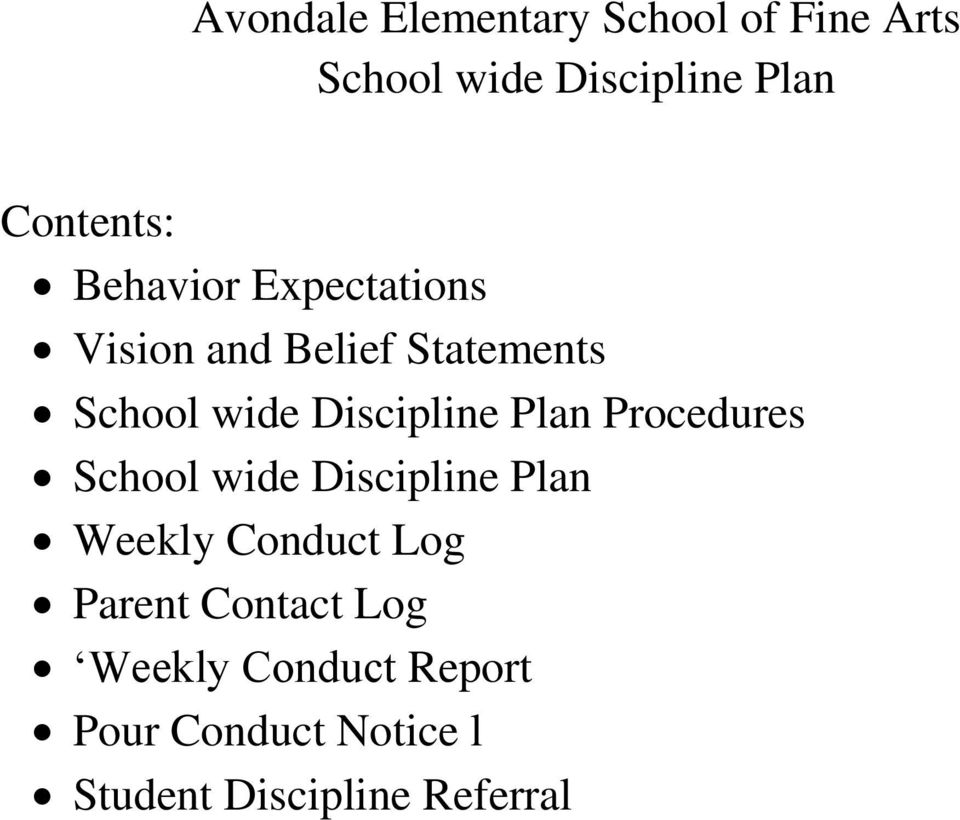 Discipline Plan Procedures School wide Discipline Plan Weekly Conduct Log