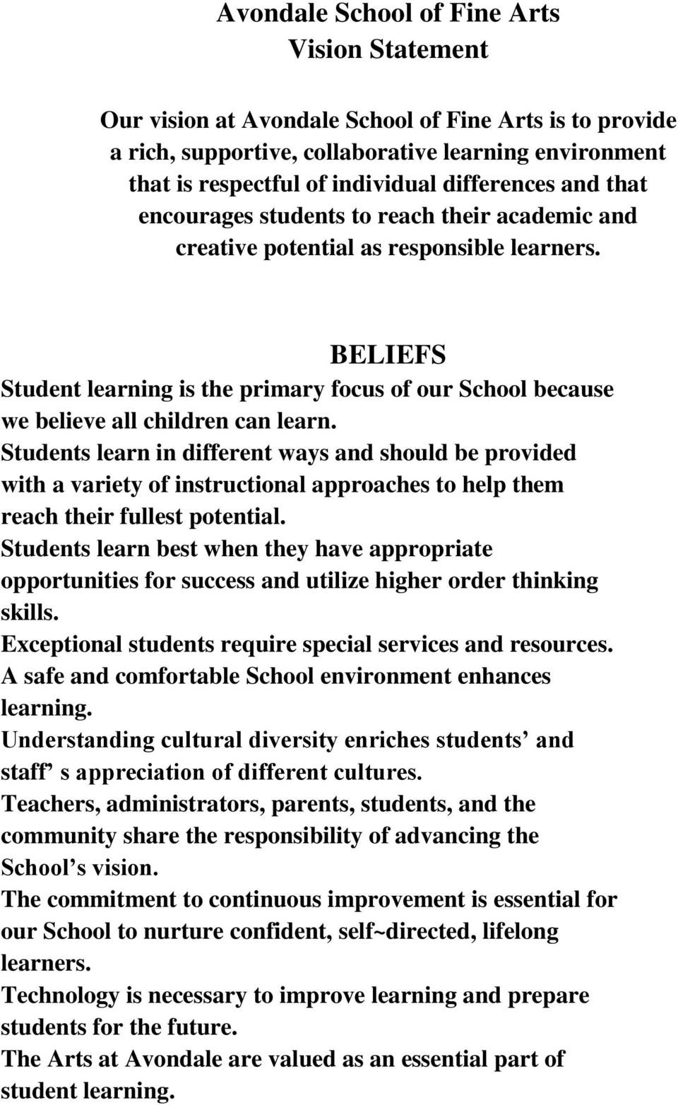 BELIEFS Student learning is the primary focus of our School because we believe all children can learn.