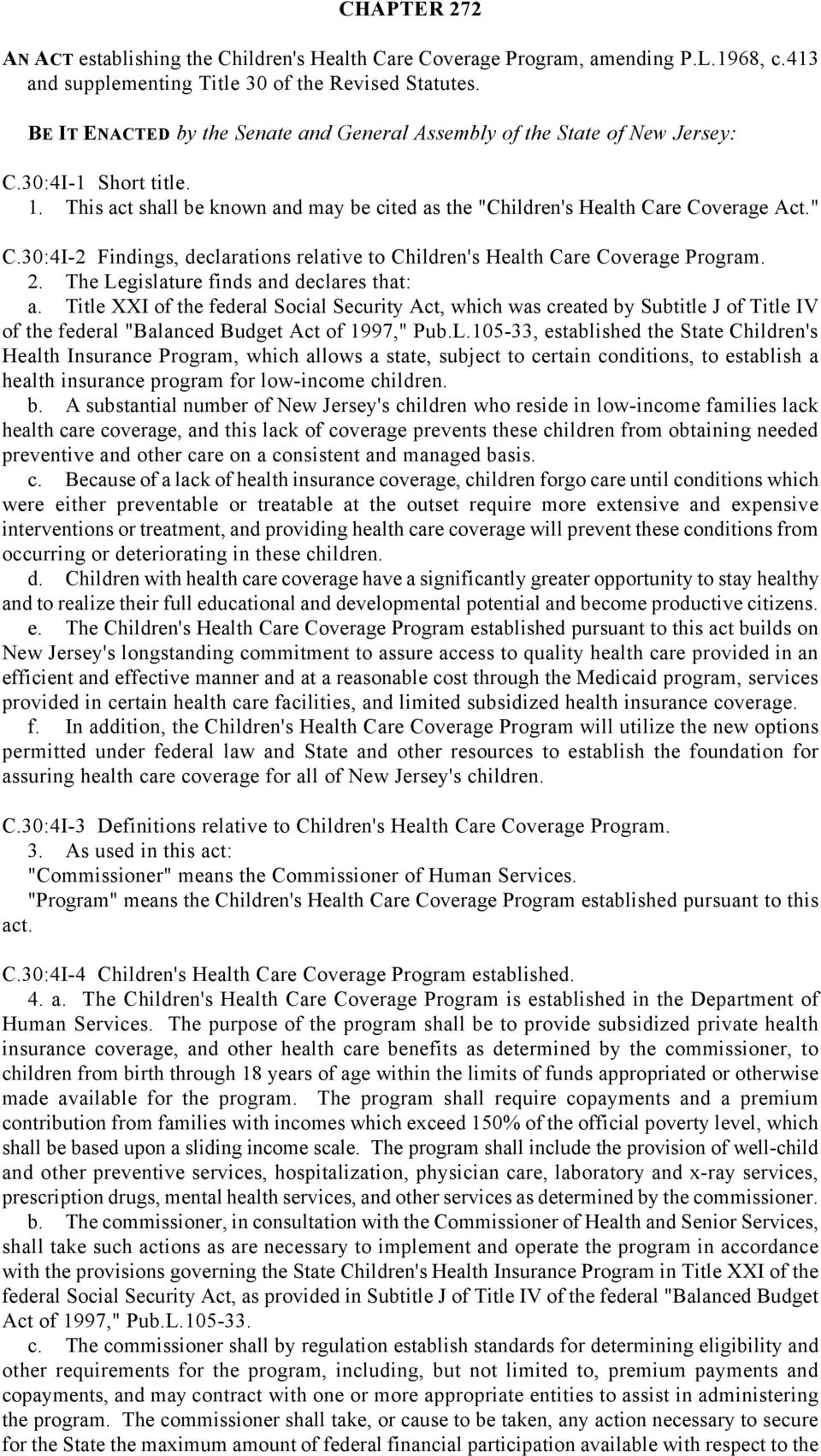 30:4I-2 Findings, declarations relative to Children's Health Care Coverage Program. 2. The Legislature finds and declares that: a.