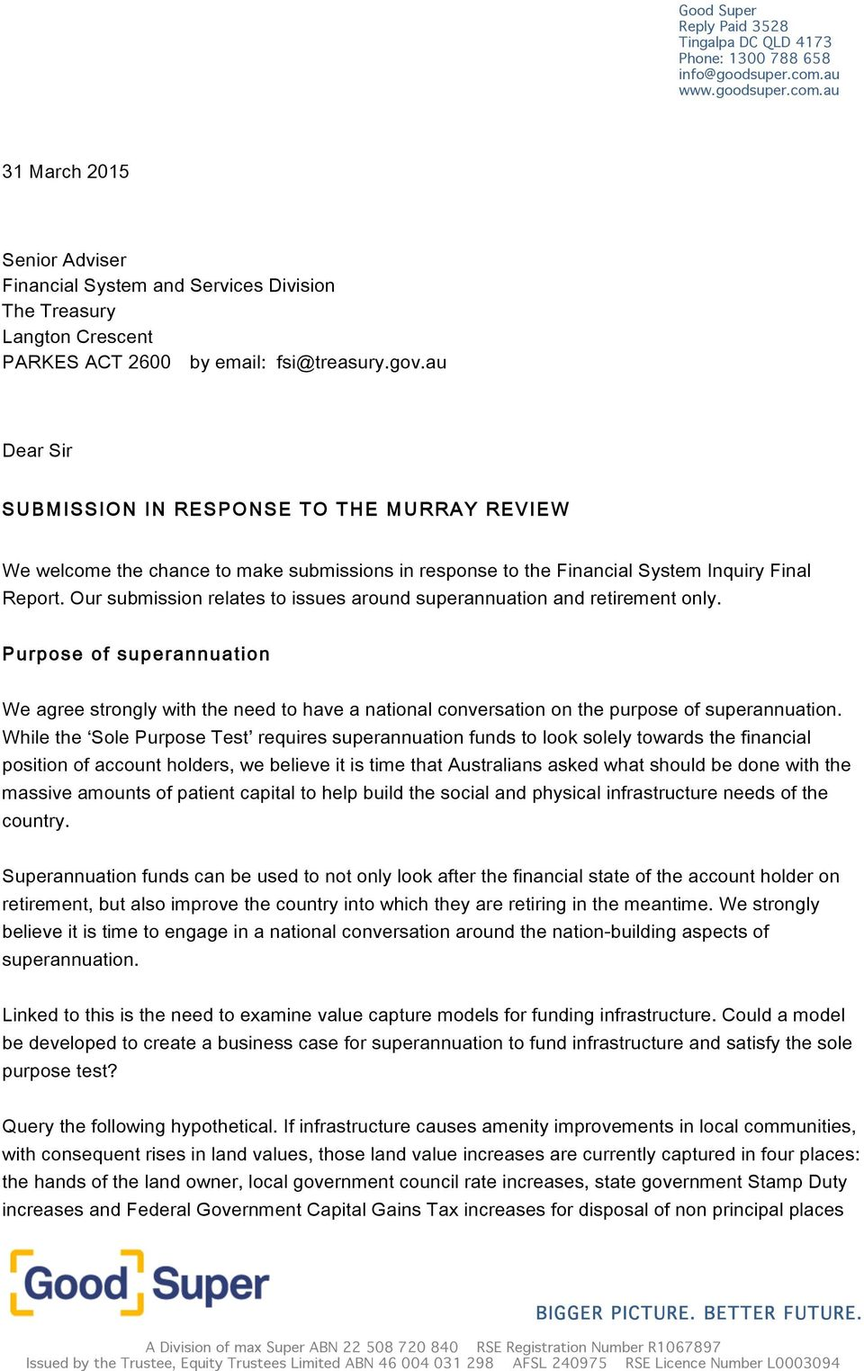 au Dear Sir SUBMISSION IN RESPONSE TO THE MURRAY REVIEW We welcome the chance to make submissions in response to the Financial System Inquiry Final Report.