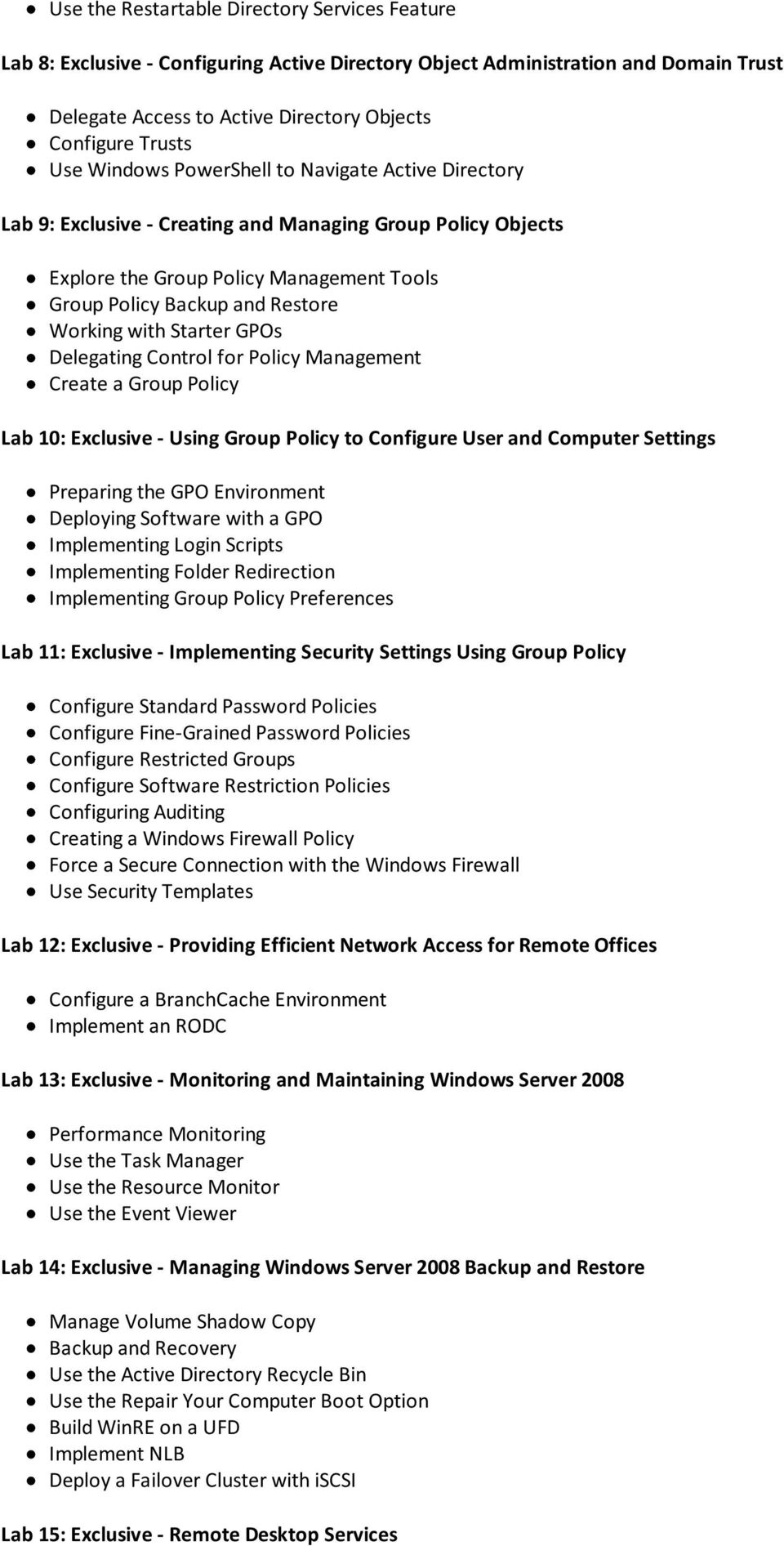 Starter GPOs Delegating Control for Policy Management Create a Group Policy Lab 10: Exclusive - Using Group Policy to Configure User and Computer Settings Preparing the GPO Environment Deploying