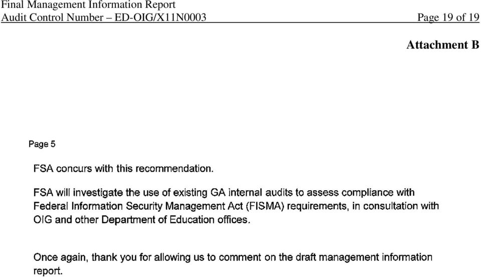 FSA will investigate the use of existing GA internal audits to assess compliance with Federal Information